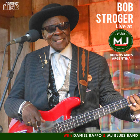 Bob Stroger Live Bs. As.